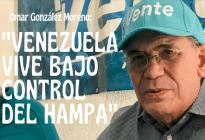 Omar González: Venezuela vive bajo control del hampa